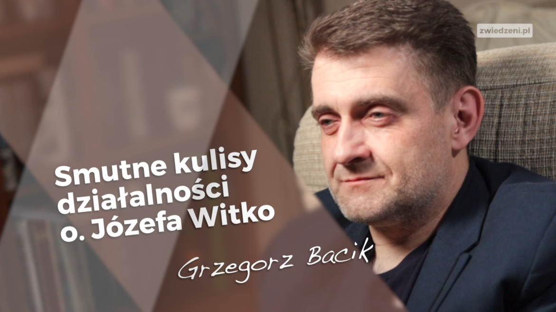 Smutne kulisy działalności o. Józefa Witko