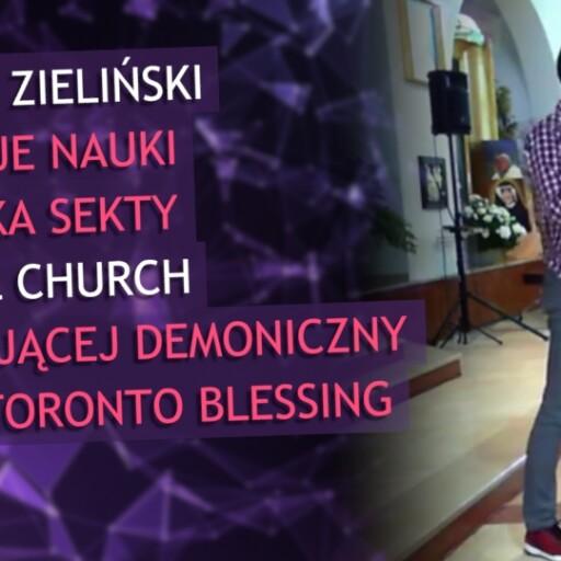 Marcin Zieliński promuje nauki członka sekty Bethel Church promującej nurt Toronto Blessing.