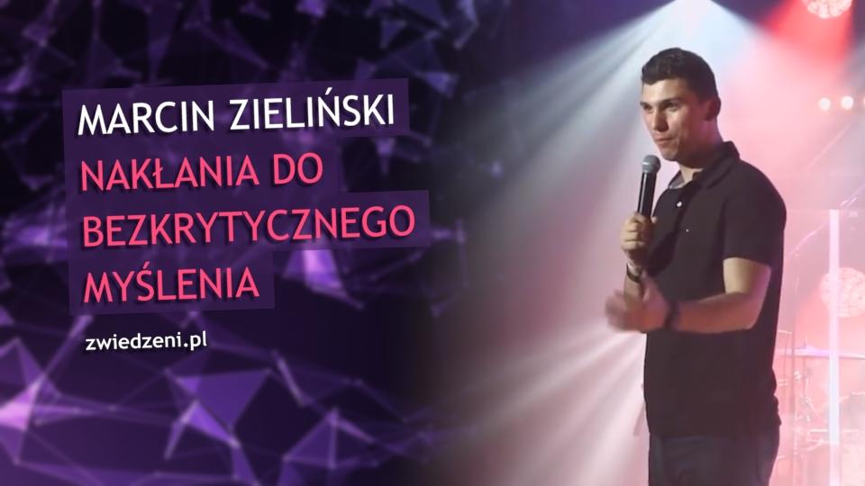 Marcin Zieliński nakłania do bezkrytycznego myślenia