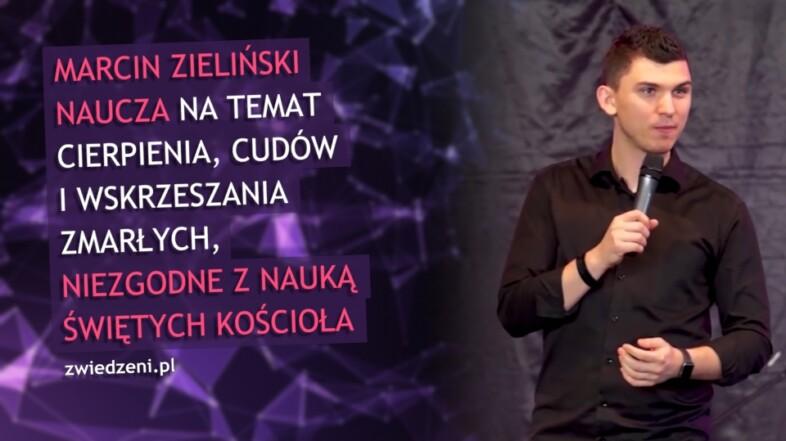 Marcin Zieliński naucza nt. cierpienia, cudów i wskrzeszenia zmarłych, niezgodnie z nauką świętych KK