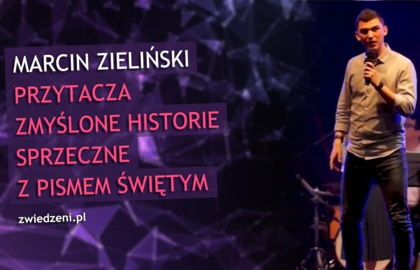 Marcin Zieliński przytacza zmyślone historie sprzeczne z Pismem Świętym