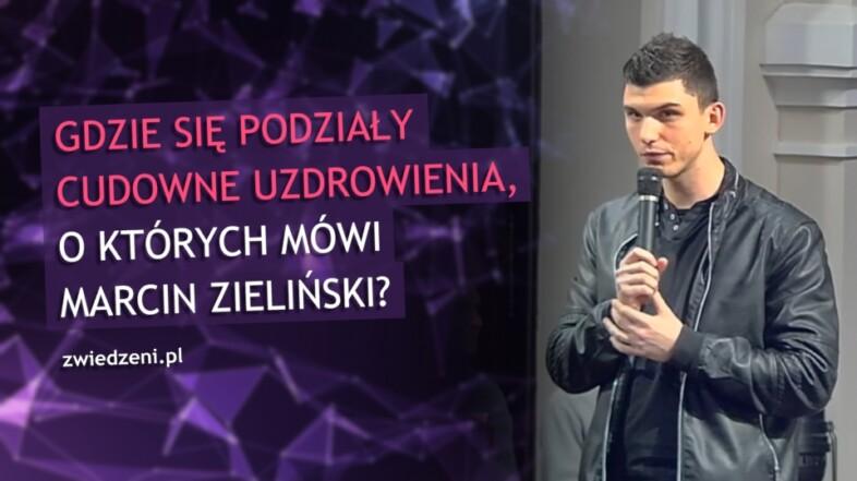 Gdzie się podziały cudowne uzdrowienia, o których mówi Marcin Zieliński?
