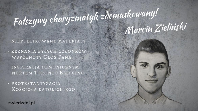Marcin Zieliński – Fałszywy charyzmatyk zdemaskowany!